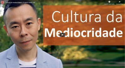 cultura da mediocridade