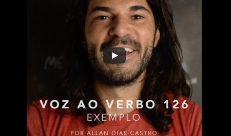 Voz ao verbo: Exemplo – por Allan Dias castro