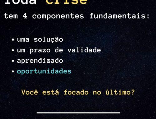 Toda crise tem oportunidade
